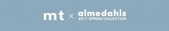 アルメダールス:2017 SPRING COLLECTION